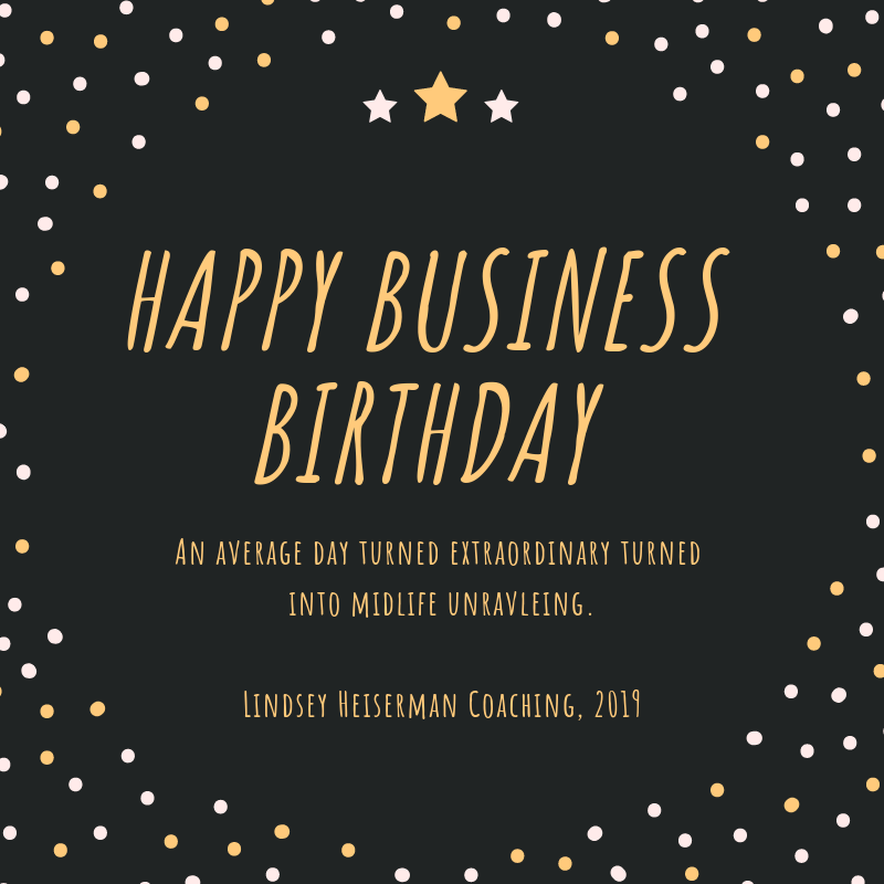 Business Birthday and Midlife Unraveling