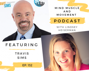 Travis Sims on the Mind Muscle and Movement Podcast