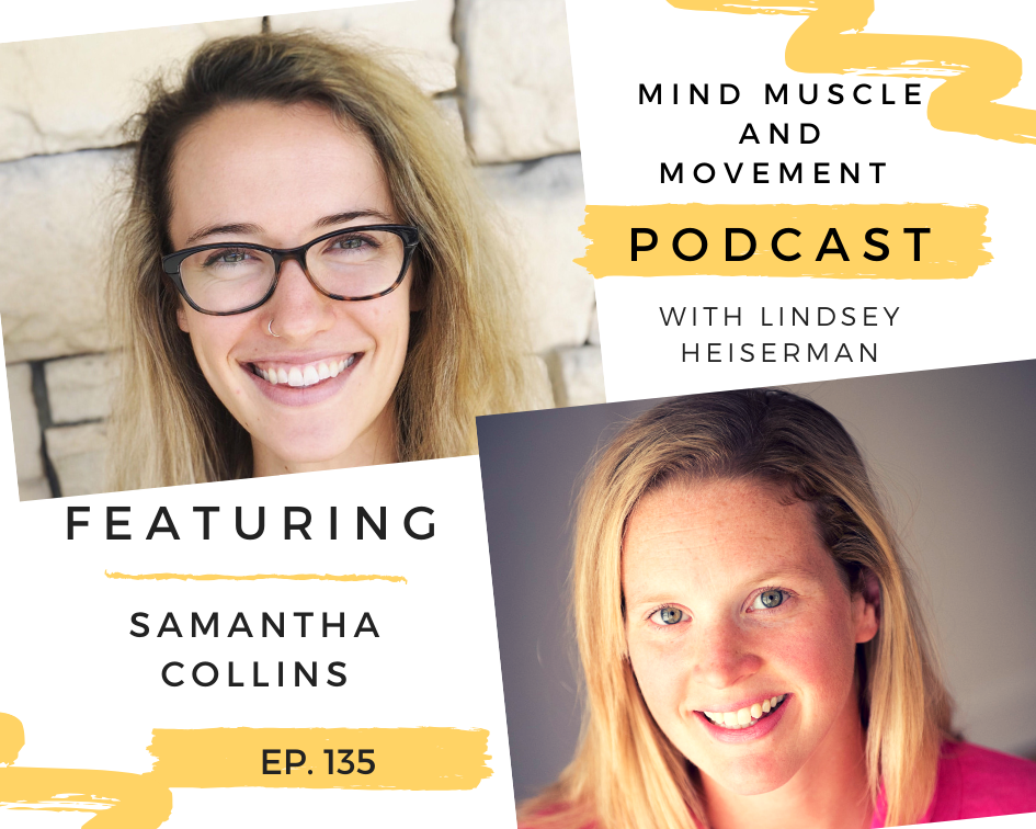 Interview with Samantha Collins - Mind Muscle and Movement Podcast