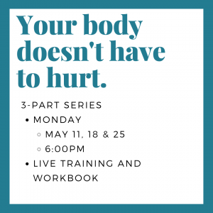 Your Body Doesn't Have to Hurt Workshop Series