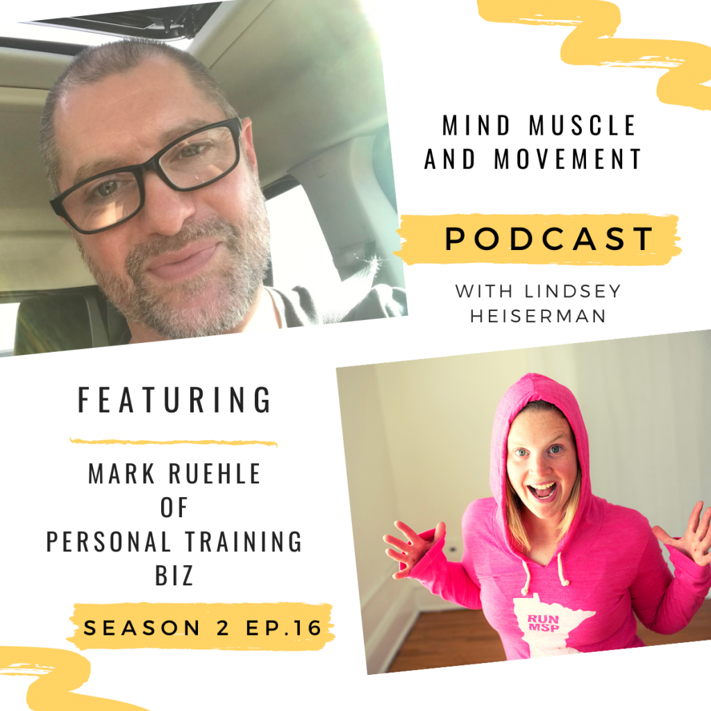 Mind Muscle and Movement Podcast Interview with Mark Ruehle of Personal Training Biz