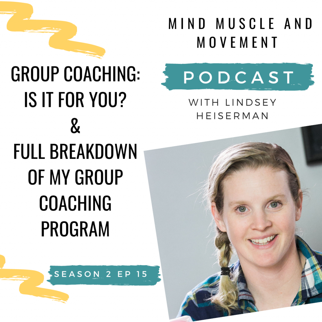 Mind Muscle and Movement Podcast Season 2 Episode 15. Group Coaching. Is it for you? And a Full breakdown of my group coaching program
