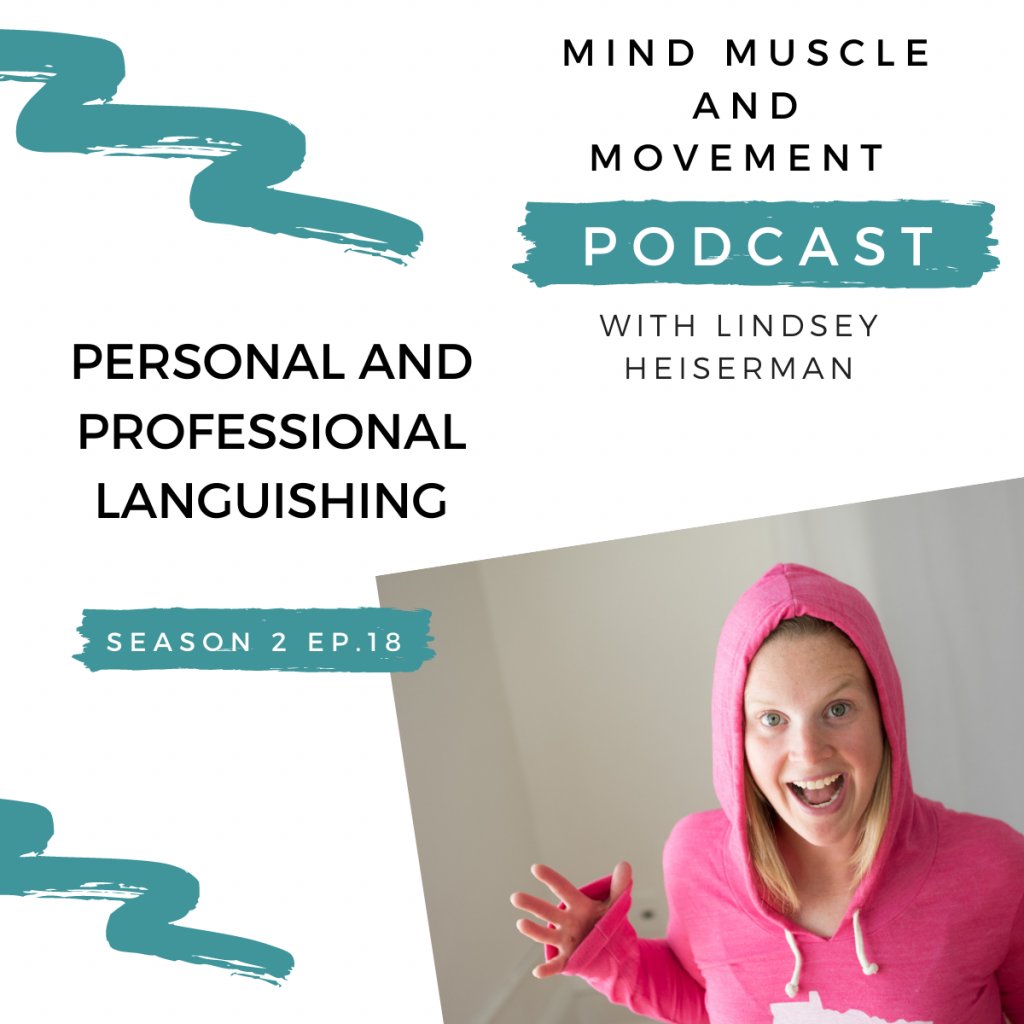 Personal and Professional Languishing - Mind Muscle and Movement Podcast