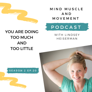 Mind Muscle and Movement Podcast Season 2, Episode 20