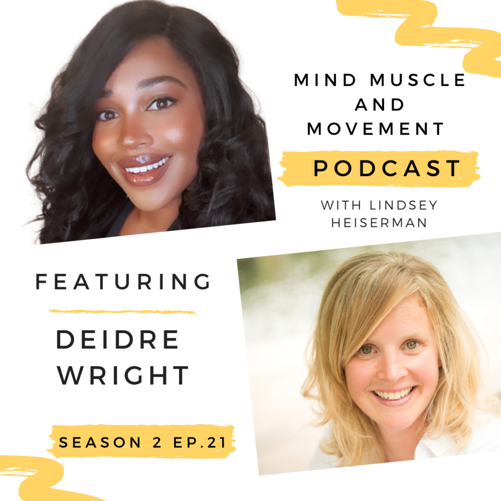 Mind Muscle and Movement Podcast - Interview with Deidre Wright - Building a Personal Brand